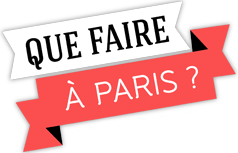 Que Faire à Paris ?